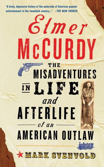 Elmer McCurdy: The Life and Afterlife of an American Outlaw als Taschenbuch