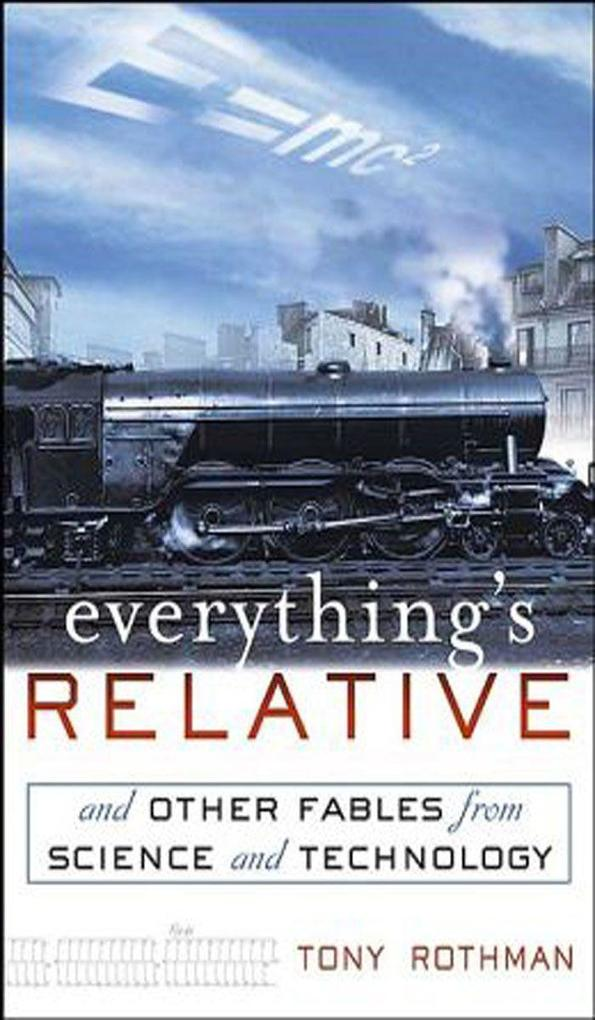 Everything's Relative: And Other Fables from Science and Technology als Buch