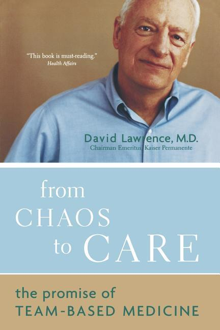 From Chaos to Care: The Promise of Team-Based Medicine als Taschenbuch