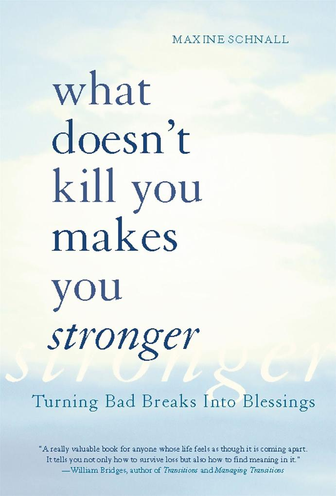 What Doesn't Kill You Makes You Stronger: Turning Bad Breaks Into Blessings als Taschenbuch