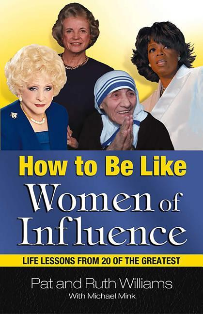 How to Be Like Women of Influence: Life Lessons from 20 of the Greatest als Taschenbuch