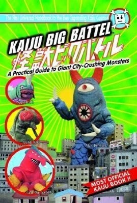 Kaiju Big Battel: A Practical Guide to Giant City-Crushing Monsters als Taschenbuch