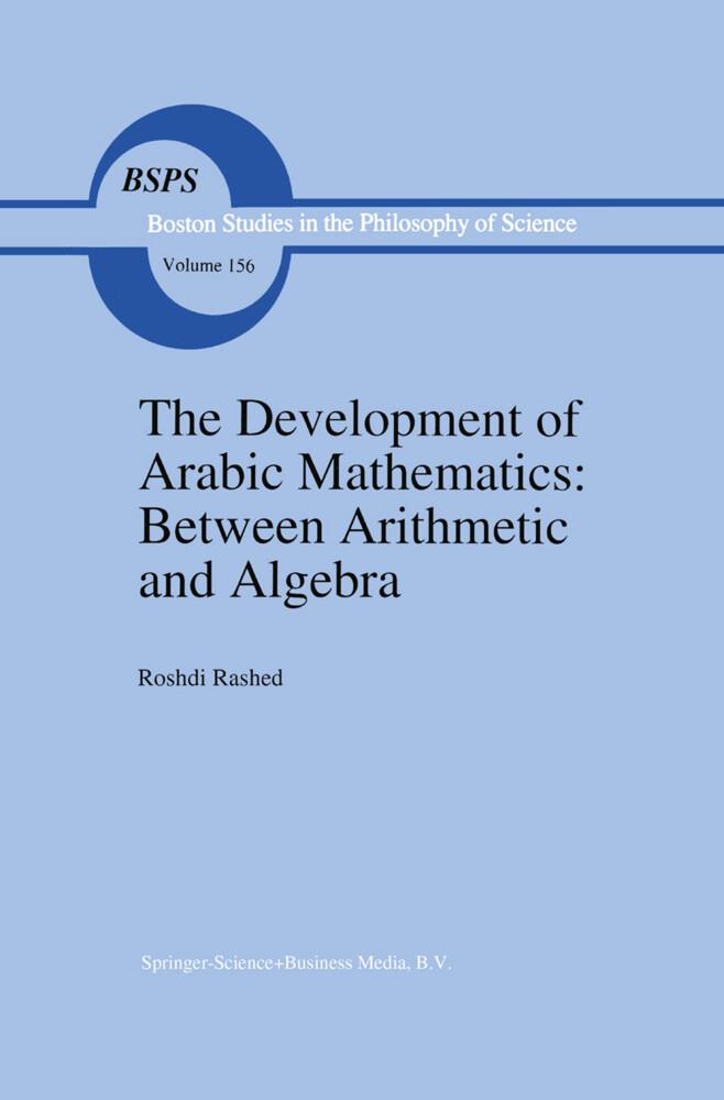 The Development of Arabic Mathematics: Between Arithmetic and Algebra als Buch