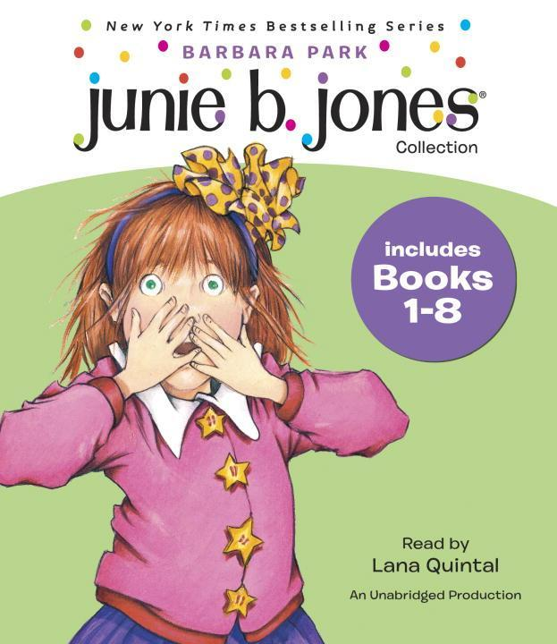 Junie B. Jones Collection: Books 1-8: #1 Stupid Smelly Bus; #2 Monkey Business; #3 Big Fat Mouth; #4 Sneaky Peeky Spyi Ng; #5 Yucky Blucky Fruitcake; als Hörbuch