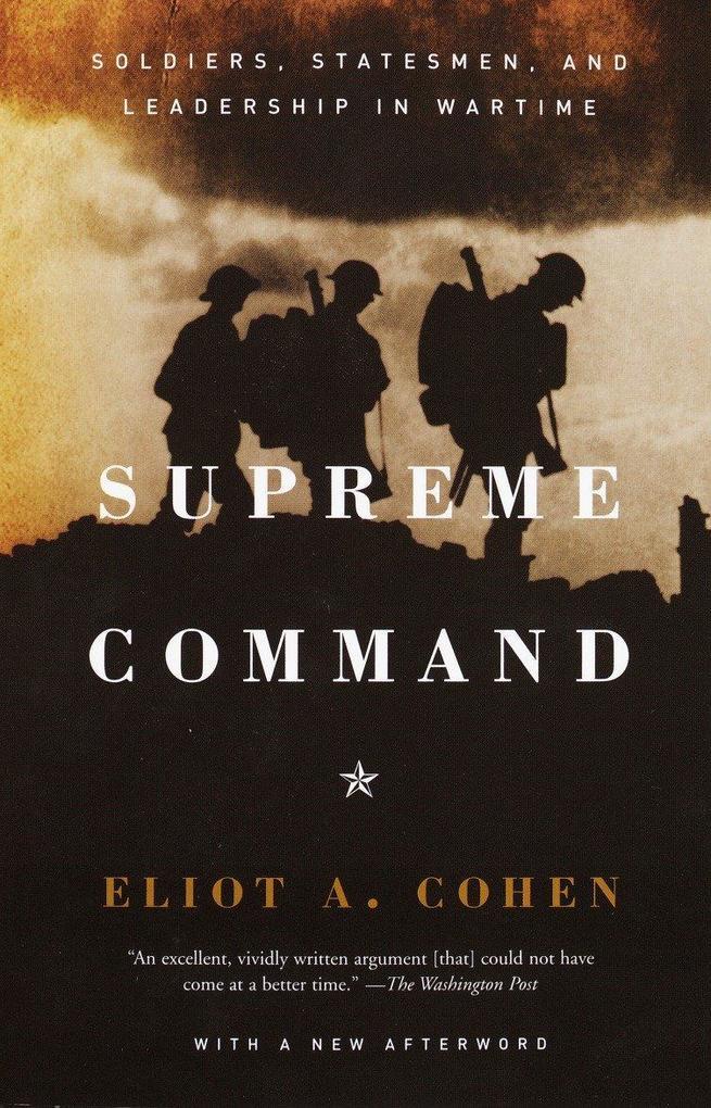 Supreme Command: Soldiers, Statesmen, and Leadership in Wartime als Taschenbuch