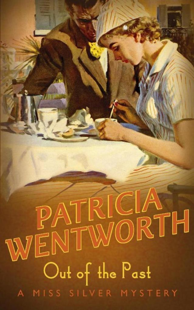 Out Of The Past als eBook von Patricia Wentworth