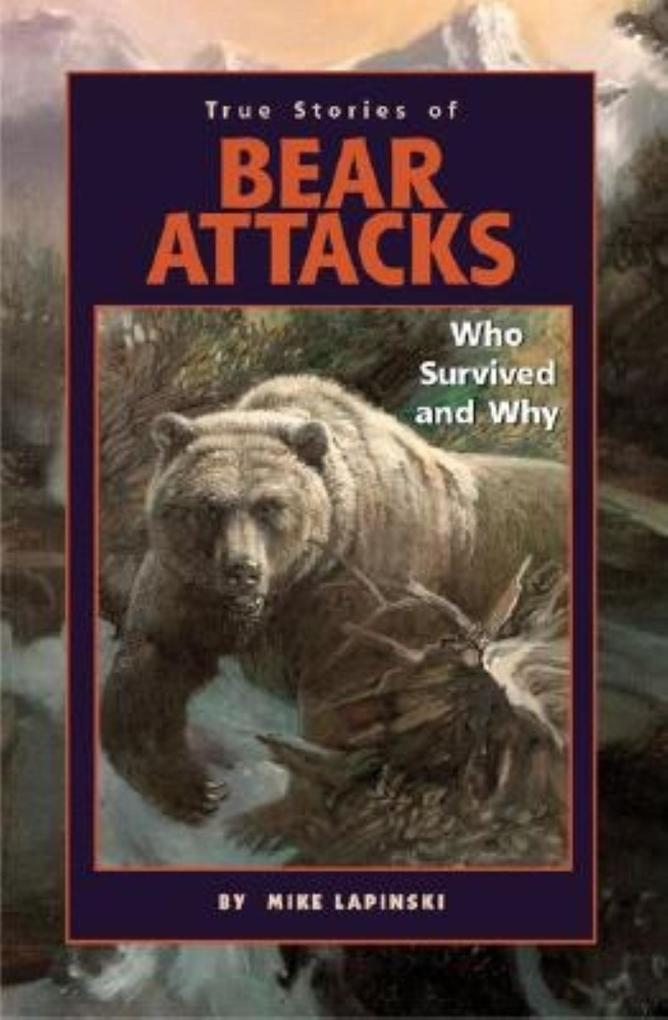 True Stories of Bear Attacks: Who Survived and Why als Taschenbuch