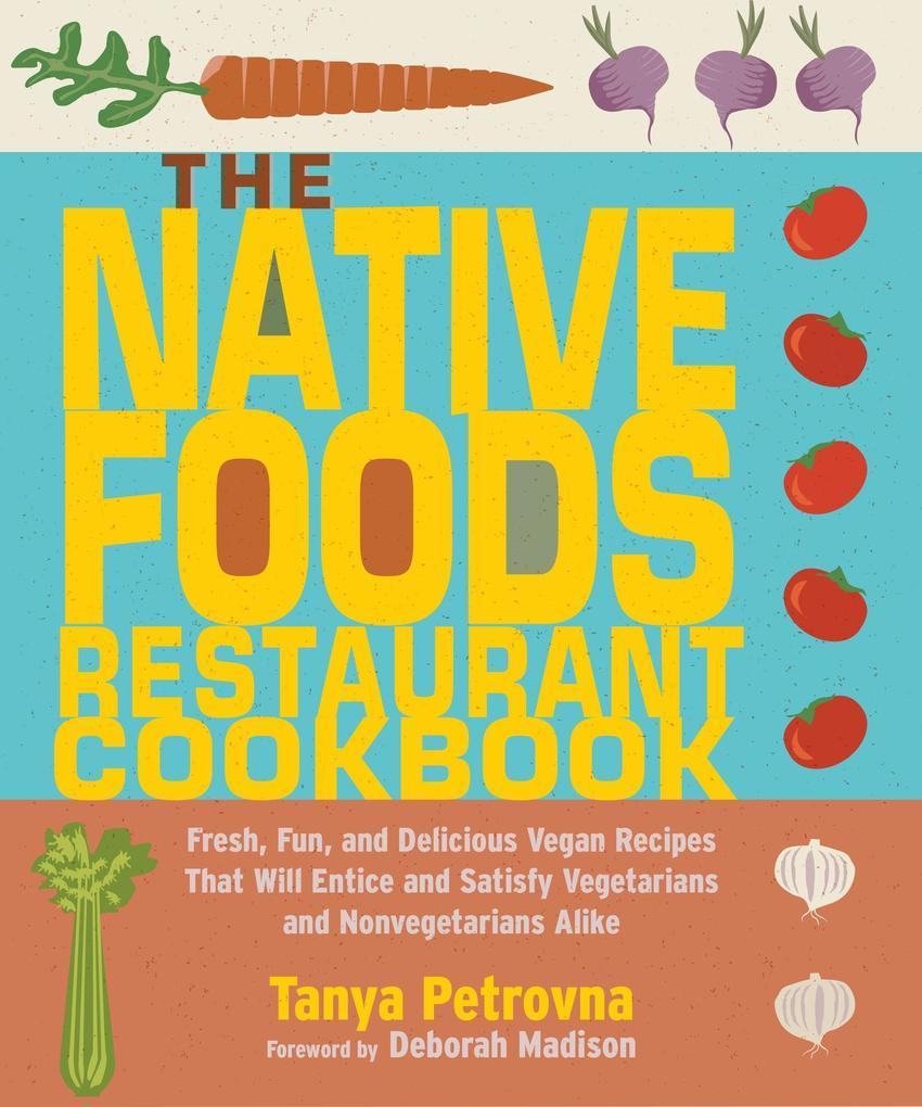 The Native Foods Restaurant Cookbook als Taschenbuch