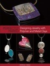 Perfectly Paired: Designing Jewelry With Polymer and Metal Clays