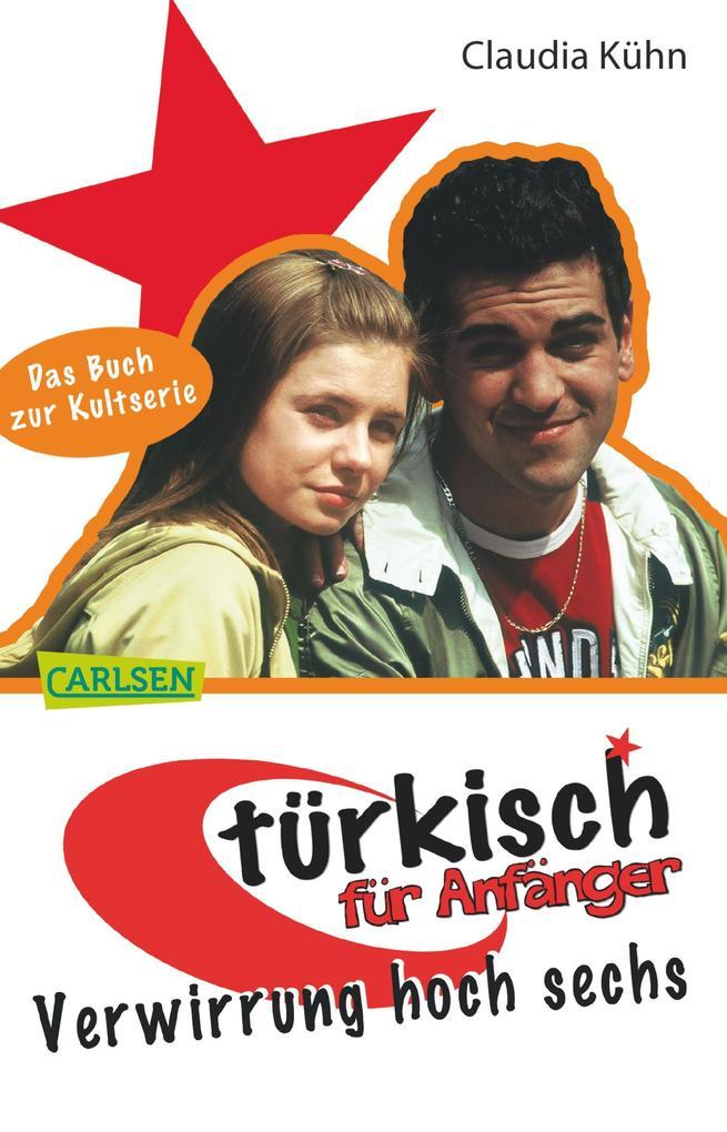 Türkisch für Anfänger 2: Verwirrung hoch sechs als eBook von Claudia Kühn