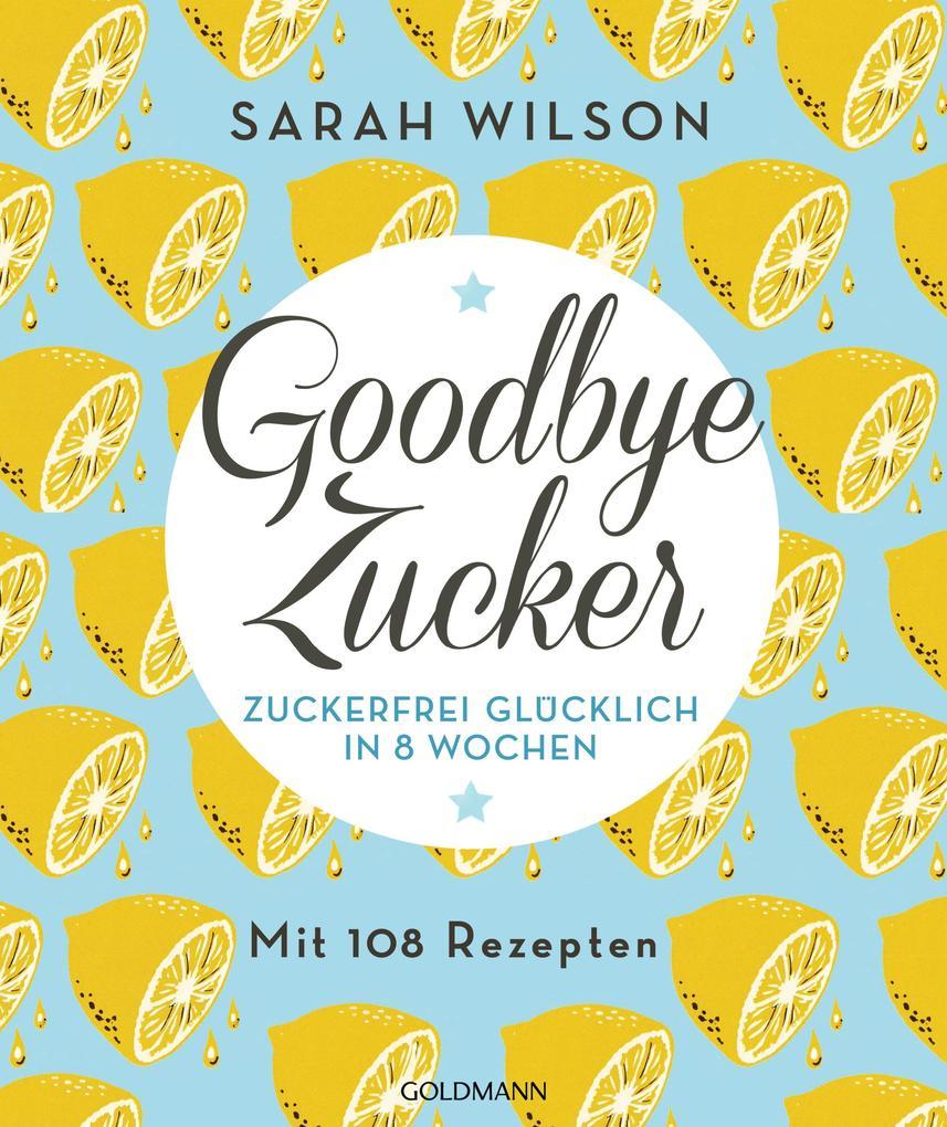 Goodbye Zucker als Taschenbuch