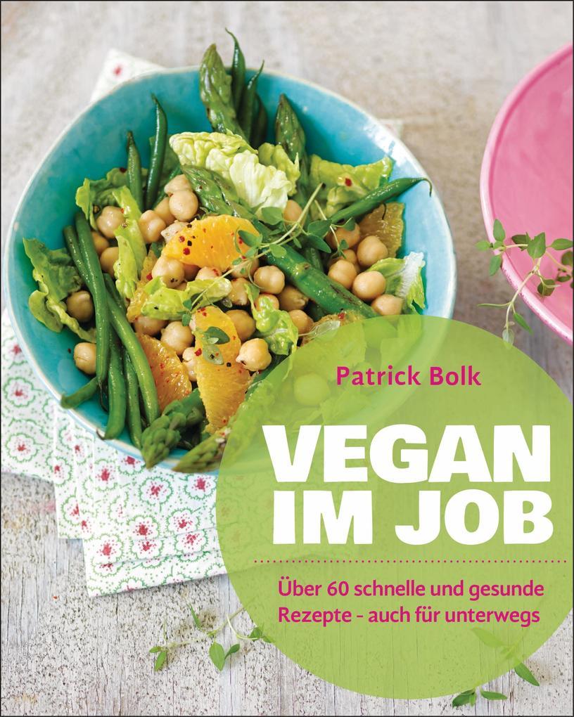 Vegan im Job als Buch von Patrick Bolk