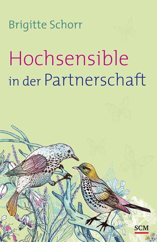 Hochsensible in der Partnerschaft als Buch von Brigitte Schorr