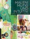 Malen! Mutig und intuitiv