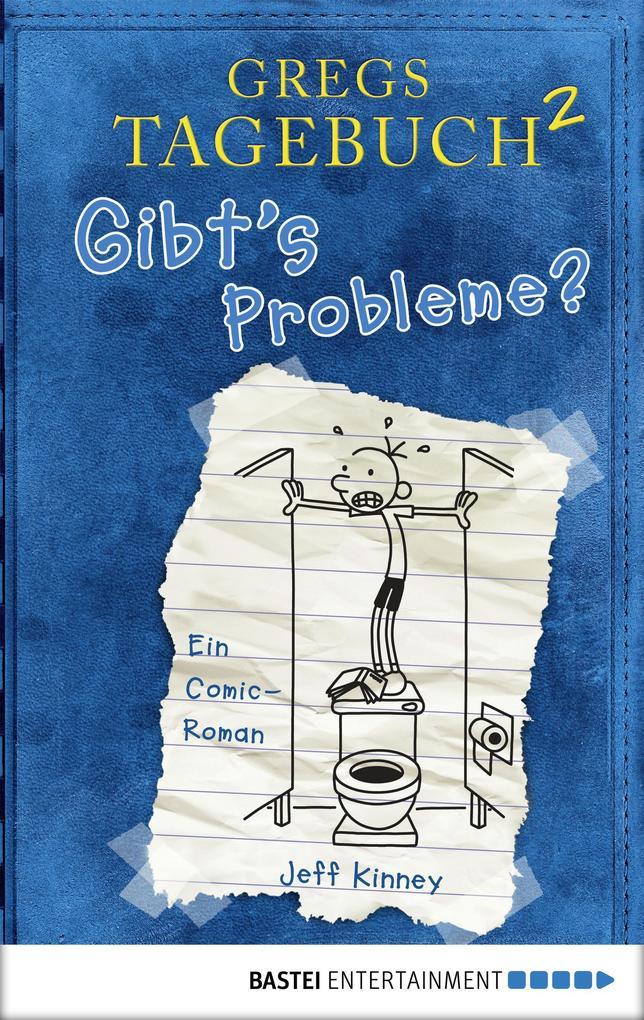 Gregs Tagebuch 2 - Gibt's Probleme? als eBook von Jeff Kinney