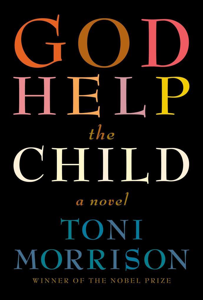 God Help the Child als Buch von Toni Morrison
