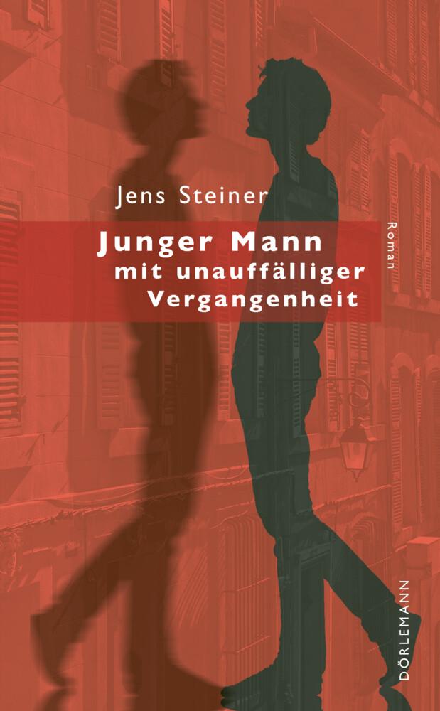 Junger Mann mit unauffälliger Vergangenheit als Buch von Jens Steiner