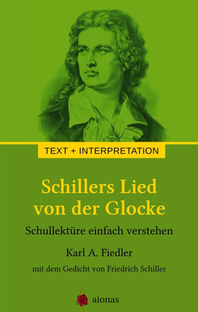Schillers Lied von der Glocke. Text und Interpretation als eBook