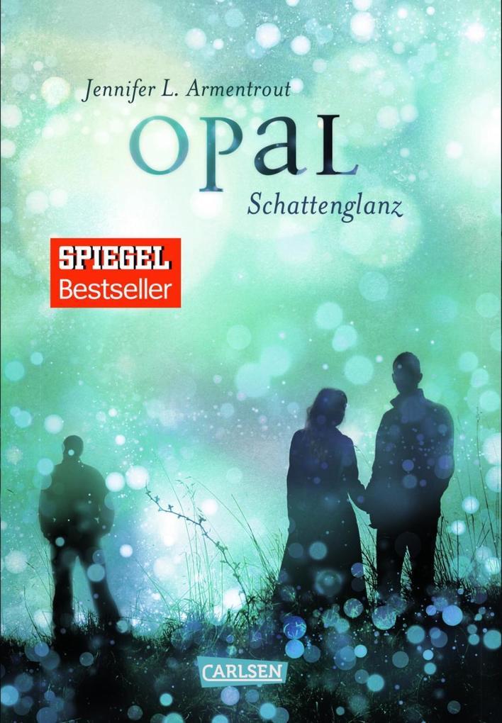 Obsidian 03: Opal. Schattenglanz als Buch