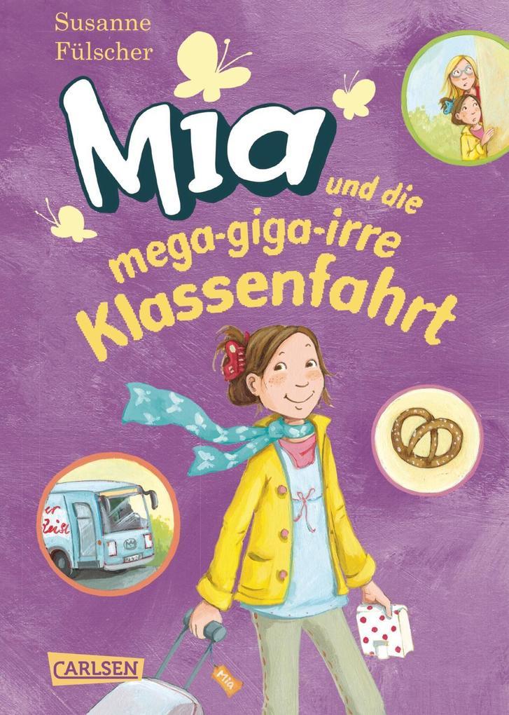 Mia 08: Mia und die mega-giga-irre Klassenfahrt als Buch (gebunden)