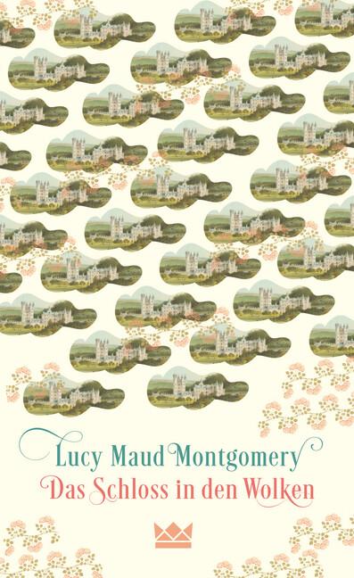 Das Schloss in den Wolken als Buch von Lucy Maud Montgomery