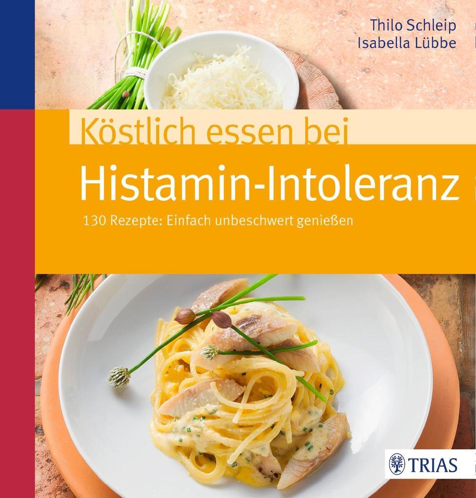 Köstlich essen bei Histamin-Intoleranz als Buch