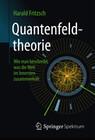 Quantenfeldtheorie - wie man beschreibt, was die Welt im Innersten zusammenhält