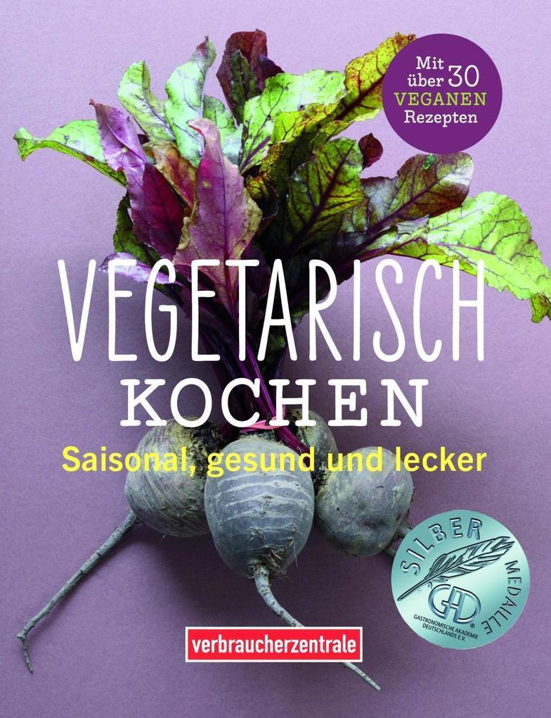 Vegetarisch kochen als Buch von Kathi Dittrich