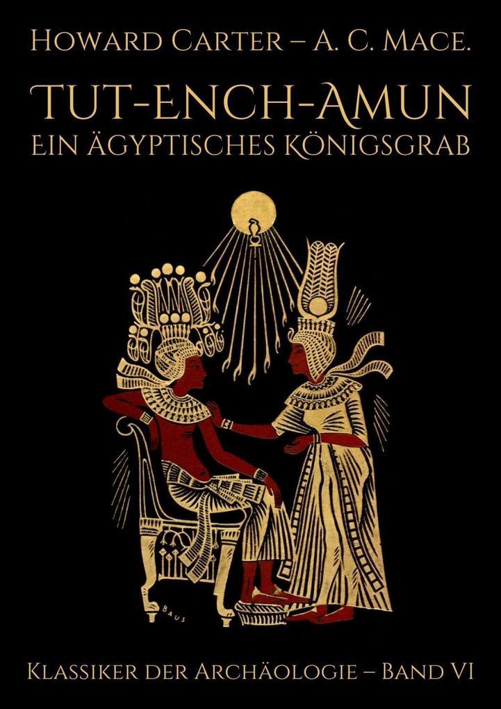 Tut-ench-Amun - Ein ägyptisches Königsgrab: Band I als eBook