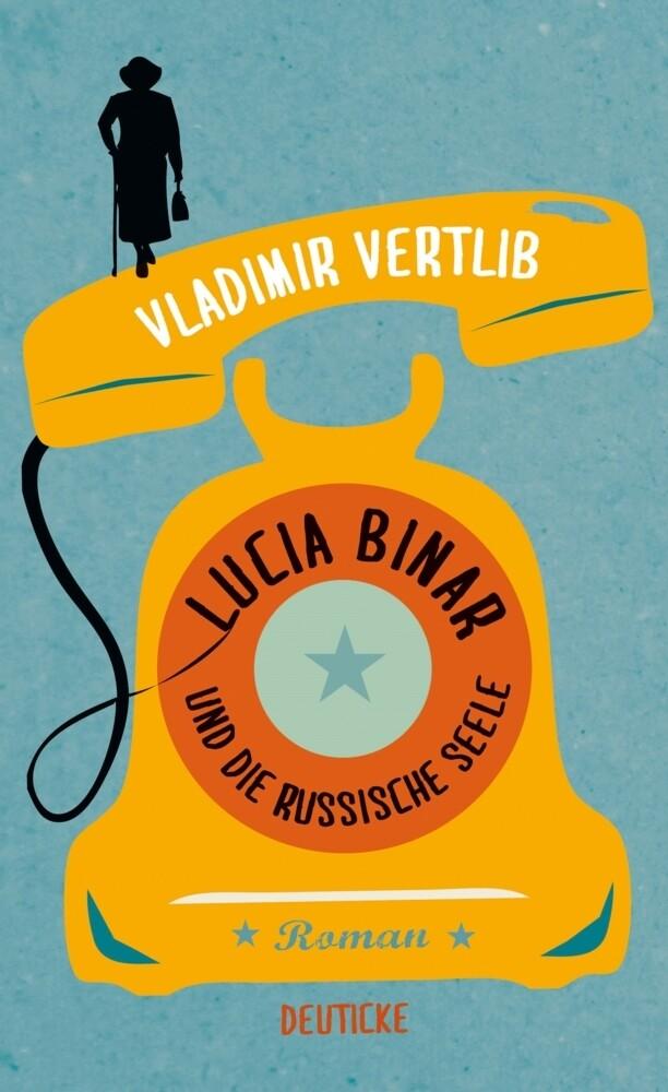 Lucia Binar und die russische Seele als Buch von Vladimir Vertlib