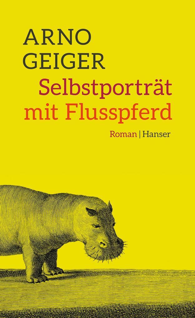 Selbstporträt mit Flusspferd als Buch von Arno Geiger
