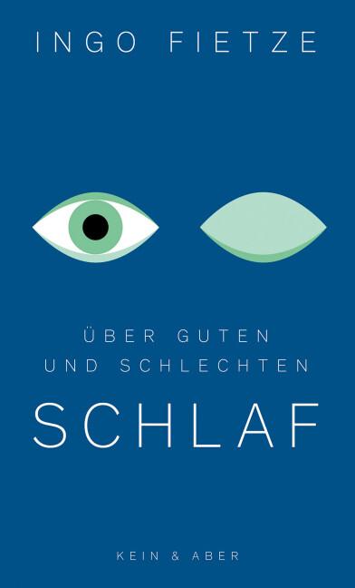 Über guten und schlechten Schlaf als Buch von Ingo Fietze