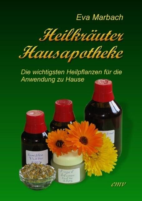 Heilkräuter Hausapotheke als eBook von Eva Marbach