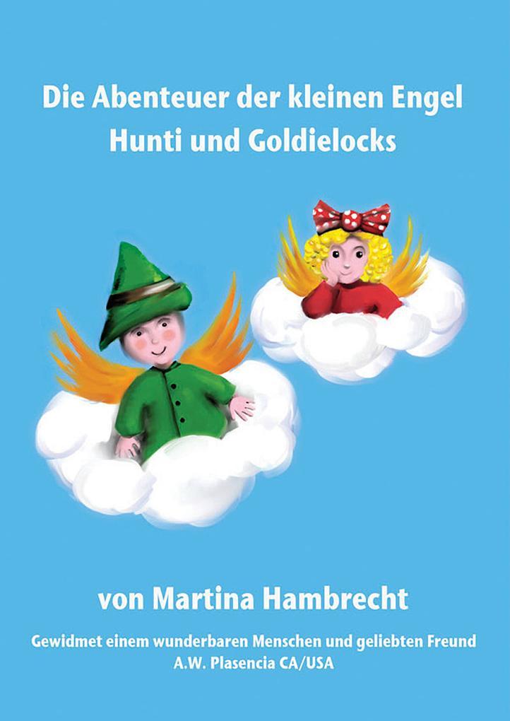 Die Abenteuer der kleinen Engel Hunti und Goldielocks als eBook