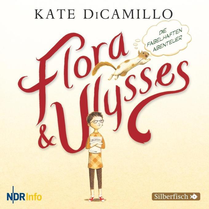 Flora und Ulysses - Die fabelhaften Abenteuer als Hörbuch