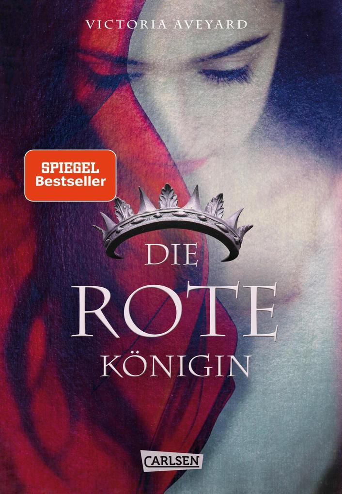Die rote Königin (Die Farben des Blutes 1) als eBook von Victoria Aveyard