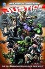 Justice League 04: Die gefährlichsten Helden der Welt