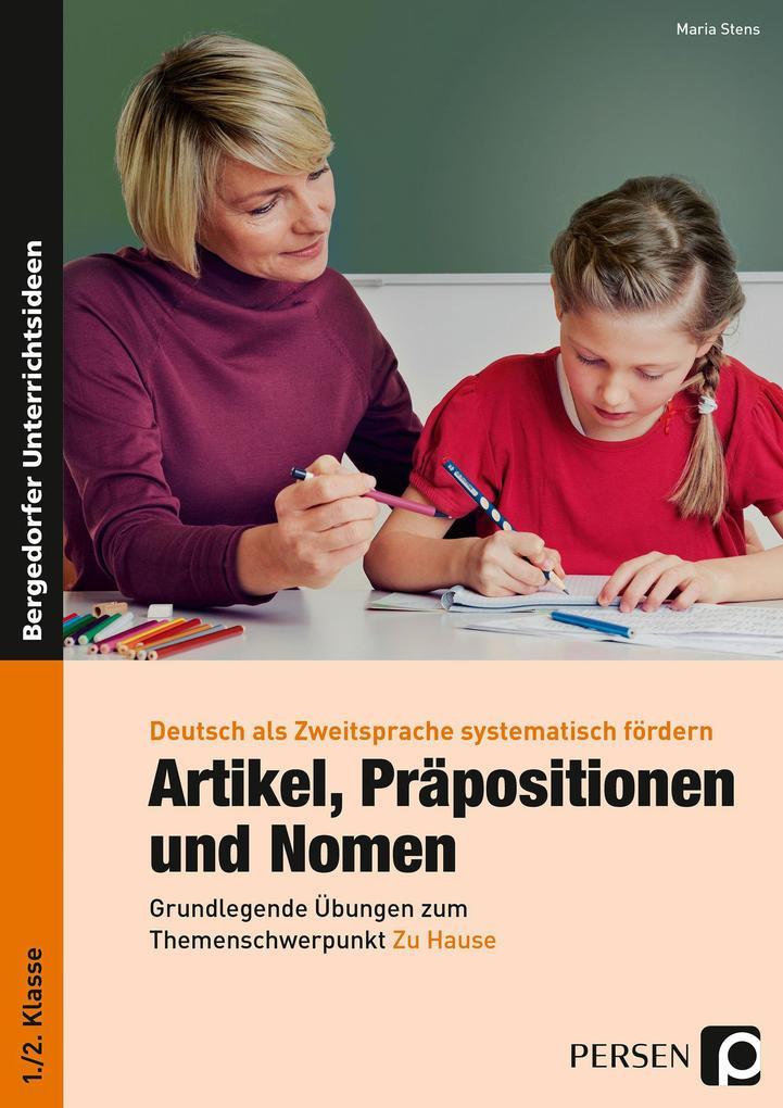 Artikel, Präpositionen & Nomen - Mein Zuhause 1/2 als Buch von Maria Stens