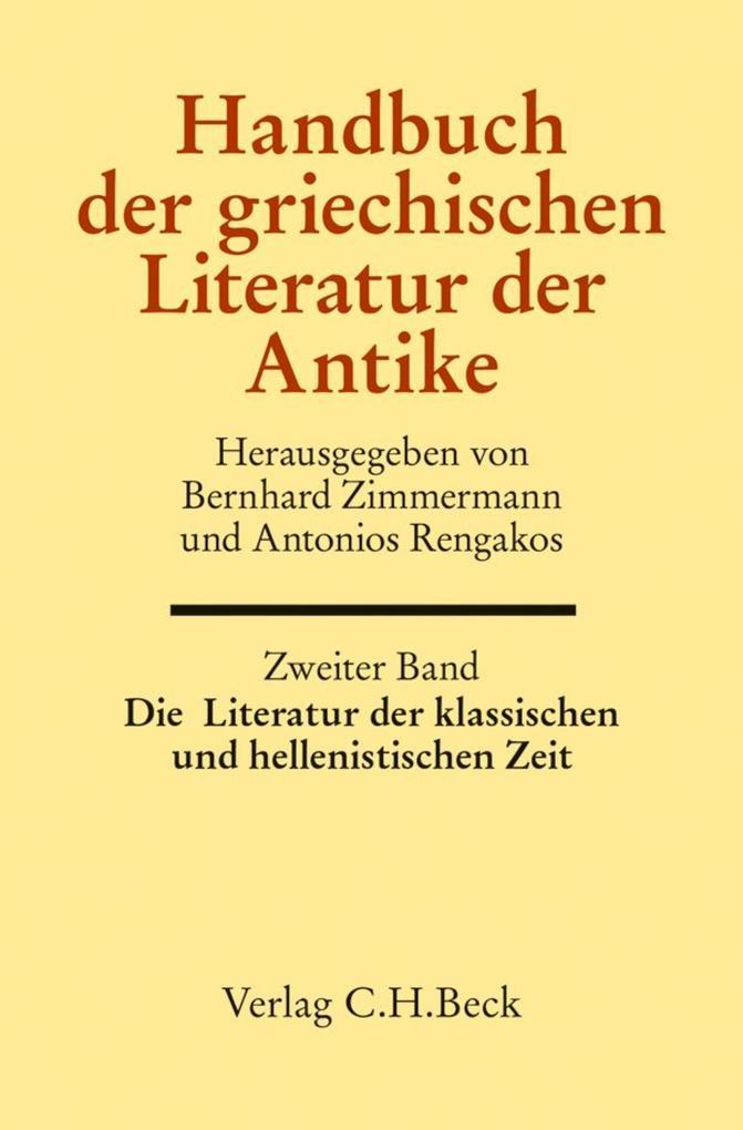 Handbuch der griechischen Literatur der Antike Bd. 2: Die Literatur der klassischen und hellenistischen Zeit als eBook pdf
