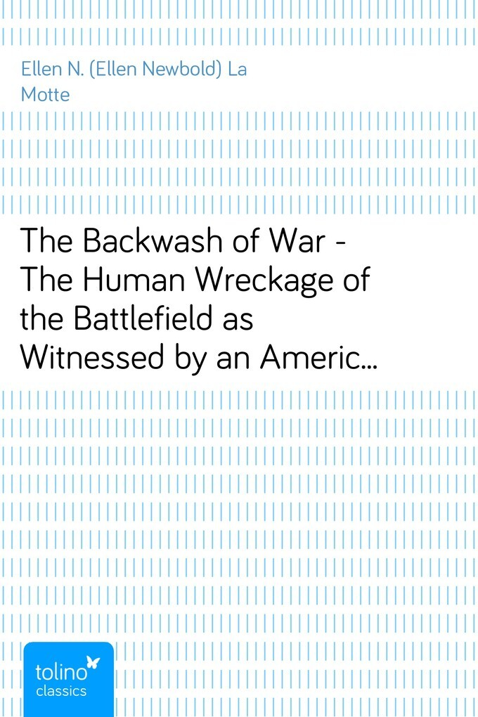 The Backwash of War - The Human Wreckage of the...
