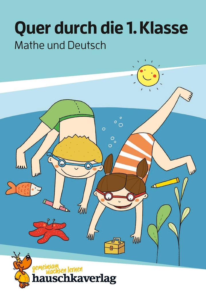 Quer durch die 1. Klasse, Mathe und Deutsch - Übungsblock als Buch (gebunden)