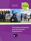 Politik und Wirtschaft - bilingual. International Relations and International Organisations