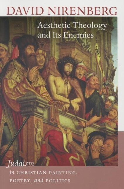 Aesthetic Theology and Its Enemies - Judaism in Christian Painting, Poetry, and Politics als Taschenbuch