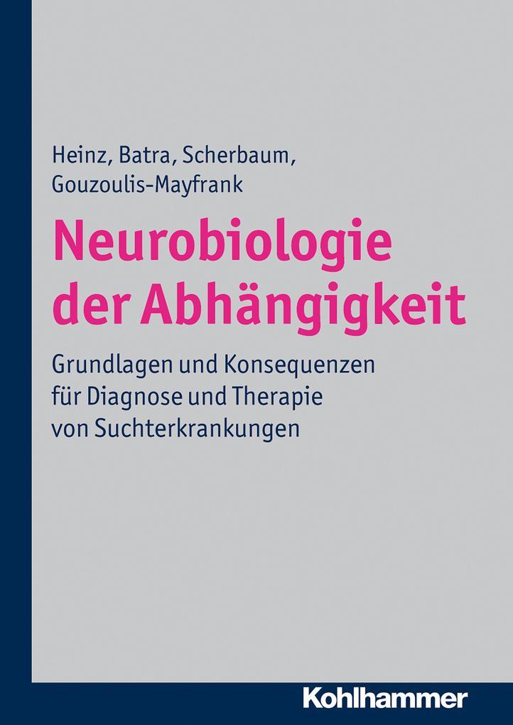Neurobiologie der Abhängigkeit als eBook epub