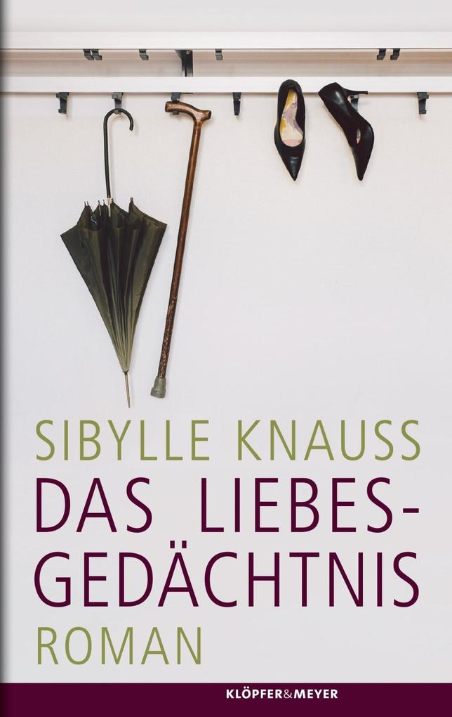 Das Liebesgedächtnis als Buch von Sibylle Knauss