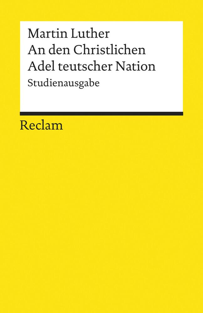 An den Christlichen Adel teutscher Nation: von des Christlichen standes besserung als Taschenbuch