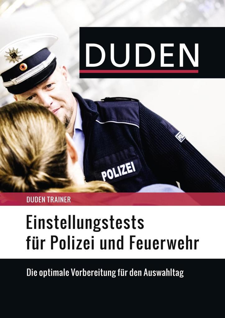 Duden Trainer - Einstellungstests für Polizei und Feuerwehr als Buch von Hans-Georg Willmann