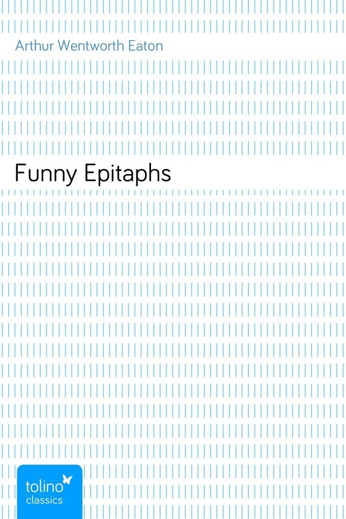 Funny Epitaphs als eBook von Arthur Wentworth Eaton
