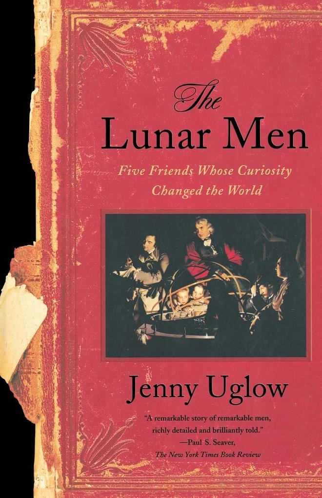 The Lunar Men: Five Friends Whose Curiosity Changed the World als Taschenbuch