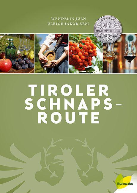Tiroler Schnapsroute als Buch (gebunden)